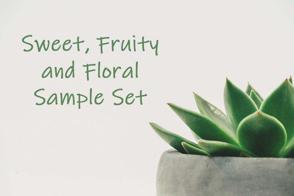 Sweet, Fruity, Floral Sample Set